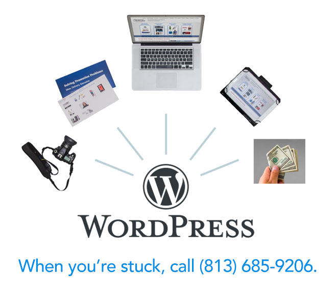 WordPress, when you're stuck, call (813) 685-9206.